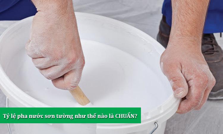 Tỷ lệ pha nước sơn tường